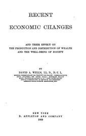 Recent Economic Changes and Their Effect on the Production and Distribution of Wealth and the Well-being of Society