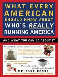 What Every American Should Know About Who S Really Running America Book PDF