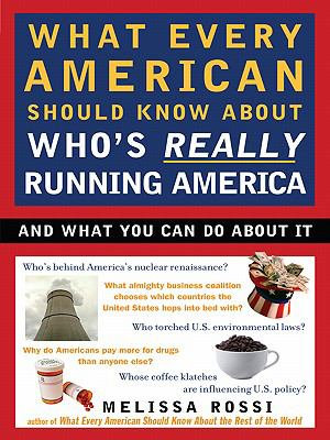 What Every American Should Know About Who s Really Running America