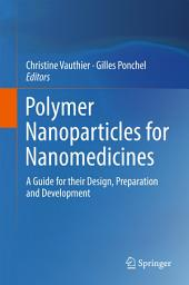 Polymer Nanoparticles for Nanomedicines: A Guide for their Design, Preparation and Development