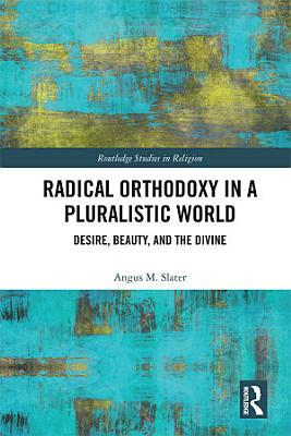 Radical Orthodoxy in a Pluralistic World