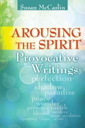 Arousing the Spirit: Provocative Writings