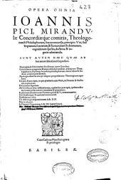Opera omnia Ioannis Pici Mirandulae ...: sunt autem haec quae ab hoc autore ... scripta sunt Heptaeus de Dei creatoris sex dierum opere Geneseos ...