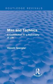 Routledge Revivals: Man and Technics (1932): A Contribution to a Philosophy of Life