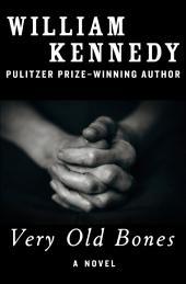 Very Old Bones: A Novel