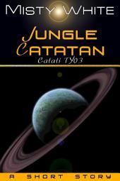 Jungle Catatan: a short story