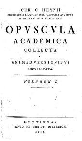 Opuscula academica collecta et animadversionibus locupletata: Volume 1