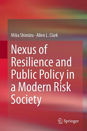 Nexus of Resilience and Public Policy in a Modern Risk Society PDF