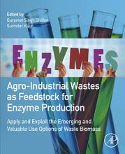 Agro Industrial Wastes as Feedstock for Enzyme Production PDF