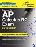 Cracking the AP Calculus BC Exam  2015 Edition