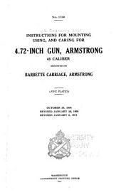 Instructions for Mounting, Using, and Caring for 4.72-inch Gun, Armstrong 45 Caliber, Mounted on Barbette Carriage, Armstrong ...: October 28, 1904. Revised January 30, 1908