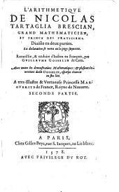L'Arithmetique ; Divisee en deux parties ... Recueillie & traduite d'Italien en Francois, par Guillaume Gosselin: Volume2