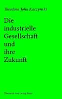 Die Industrielle Gesellschaft Und Ihre Zukunft PDF
