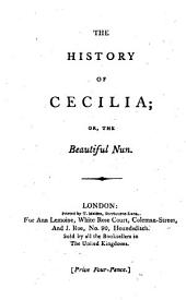 The History of Cecilia, Or, The Beautiful Nun