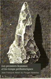 Les premiers hommes et les temps préhistoriques: Volume1