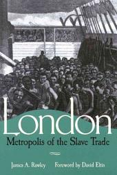 London, Metropolis of the Slave Trade