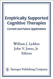Empirically Supported Cognitive Therapies: Current and Future Applications