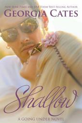 Shallow: A Going Under Novel Book 2