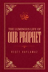 The Luminous Life of Our Prophet