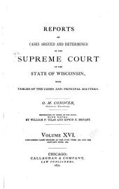 Wisconsin Reports: Cases Determined in the Supreme Court of Wisconsin, Volume 16