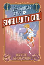 The Improbable Rise Of Singularity Girl Book PDF