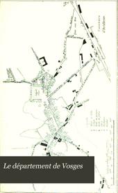 Le département de Vosges: description, histoire, statistique, Volume6