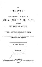 The Speeches of the Late Right Honourable Sir Robert Peel, Bart: Delivered in the House of Commons, Volume 4