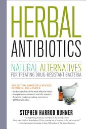 Herbal Antibiotics, 2nd Edition: Natural Alternatives for Treating Drug-resistant Bacteria, Edition 2