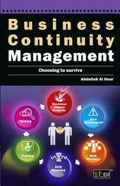 Business Continuity Management: Choosing to Survive