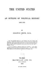 The United States: An Outline of Political History, 1492-1871