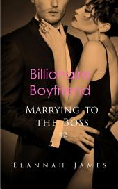 Billionaire Boyfriend (Marrying to the Boss #2)