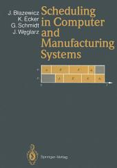 Scheduling in Computer and Manufacturing Systems