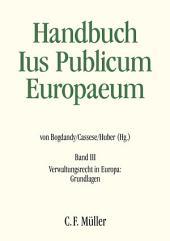 Ius Publicum Europaeum: Bd. III: Verwaltungsrecht in Europa: Grundlagen