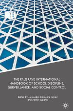 The Palgrave International Handbook of School Discipline, Surveillance and Social Control