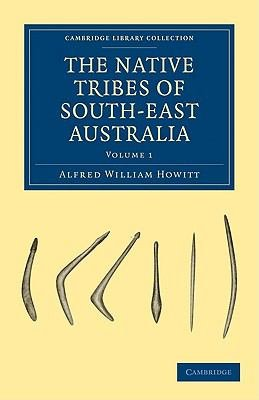 The Native Tribes of South East Australia