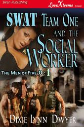 SWAT Team One and the Social Worker [The Men of Five-0 #1]