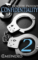 Doctor Patient Confidentiality  Volume Two  Confidential  1   New Adult Romance  PDF
