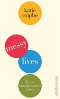 Messy Lives PDF