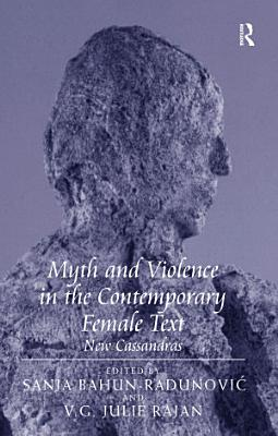 Myth and Violence in the Contemporary Female Text
