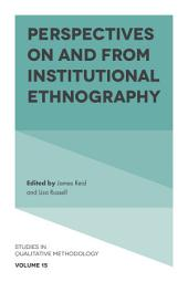 Perspectives on and from Institutional Ethnography