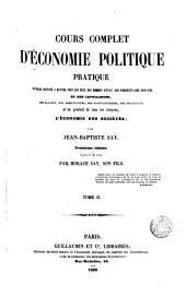 Cours complet d'Economie politique pratique, 2: ouvrage destiné à mettre sons les yeux des hommes d'Etat des propiétaires fouciers et des capitalistes. Des savants. Des agriculteurs. Des manufacturiers. Des négociants et en genéral de touts les citoyens l' Economie des sociétés