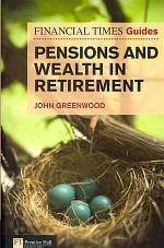 The Financial Times Guide to Pensions and Wealth in Retirement