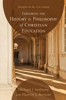 Exploring the History and Philosophy of Christian Education PDF