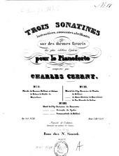 Trois sonatines instructives, amusantes & brillantes sur des thèmes favoris de plus célèbres opéras: pour le pianoforte ; op. 349, Volume 2