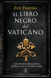 El libro negro del Vaticano: Las oscuras relaciones entre la CIA y la Santa Sede