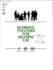 Working together for multiple use: I.R.M., integrated resource management
