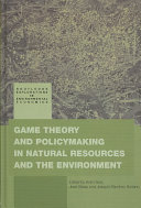 Game Theory and Policymaking in Natural Resources and the Environment PDF