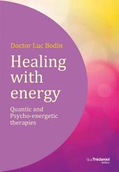 Healing with energy: Quantic and psycho-energetic therapies