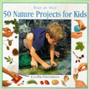 50 Nature Projects for Kids