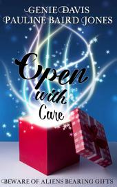 Open With Care